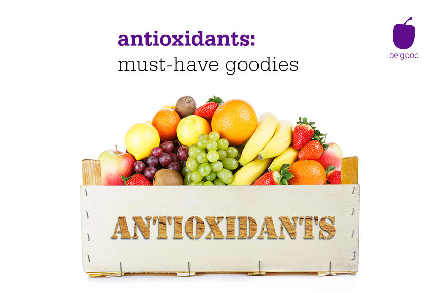 Antioxidants: must-have goodies