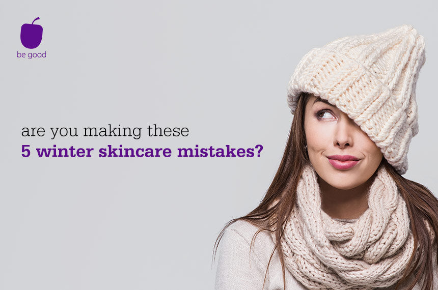 Are you making these 5 winter skincare mistakes?