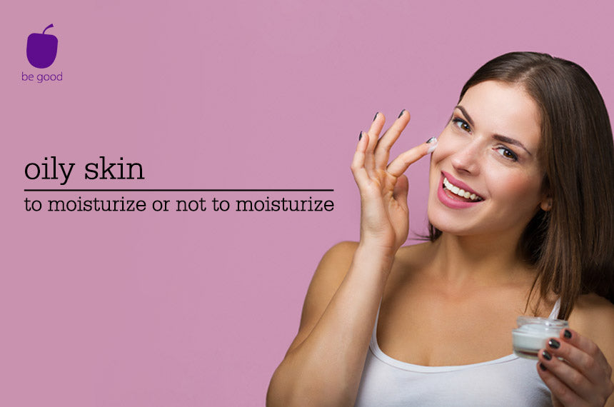 Do you need a moisturizer if you have oily skin?