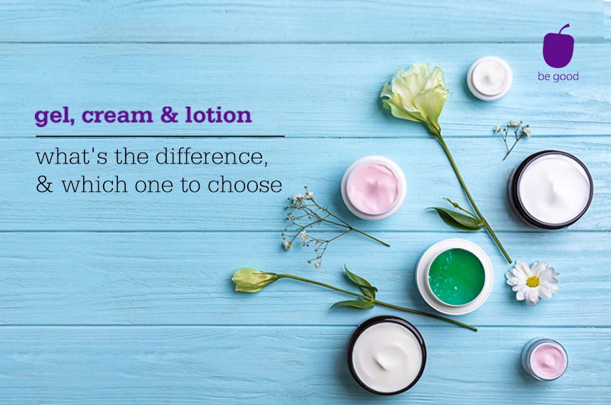 Gel, cream and lotion - what's the difference, and which one to choose