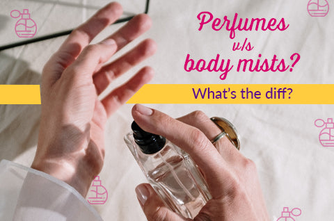 5 differences between body mists and perfumes!