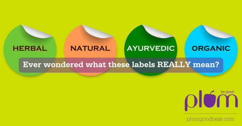Herbal, Natural, Ayurvedic, Organic - what they really mean