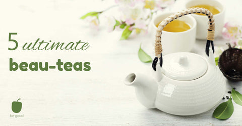 5 ultimate beauty teas!