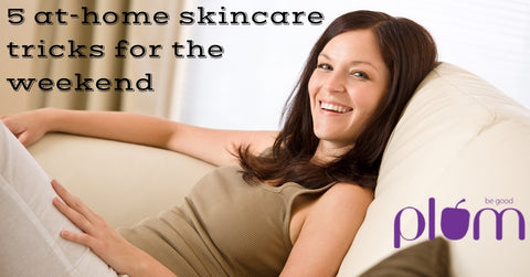 At home skincare tips