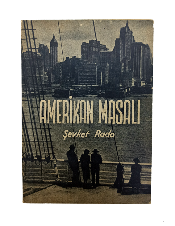 [TRAVELS IN AMERICA BY THE FOUNDER OF TURKISH 'LIFE MAGAZINE'] Amerikan masali.