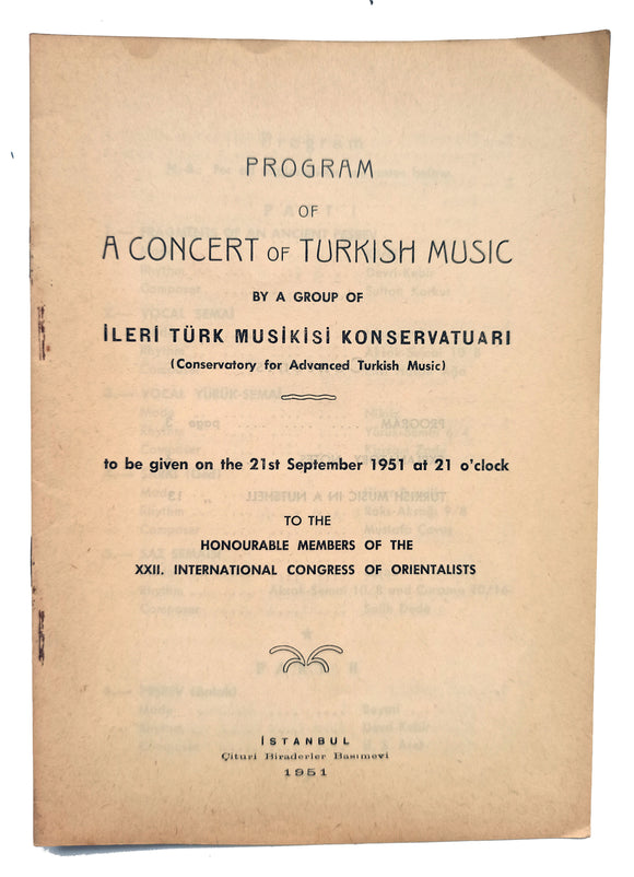 [CLASSICAL TURKISH MUSICAL SHOW FOR THE ORIENTALISTS] Program of a concert of Turkish music by a group of Ileri Türk Musikisi Konservatuari (Conservatory for Advanced Turkish Music); to be given...