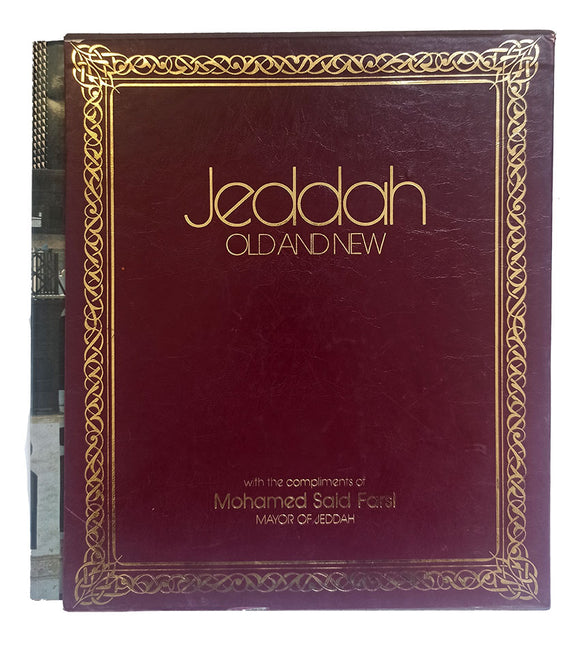 Jeddah: Old and new = Jeddah: Al-qadîme & al-jadis. Foreworded by Mohamed Said Farsî, Mayor of Jeddah. Edited by George Duncan, Engineer Zaki Farsi, Amr Darwish, et alli. [PRESENTATION COPY SIGNED BY MOHAMED SAID FARSÎ THE LORD MAYOR OF JEDDAH
