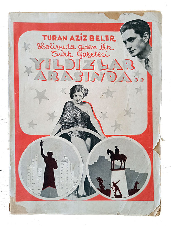 [1930S HOLLYWOOD THROUGH THE EYES OF THE FIRST TURKISH SOCIETY REPORTER] Yildizlar arasinda: Holivuda giden ilk Türk gazeteci. Cover by Orhan Ural.