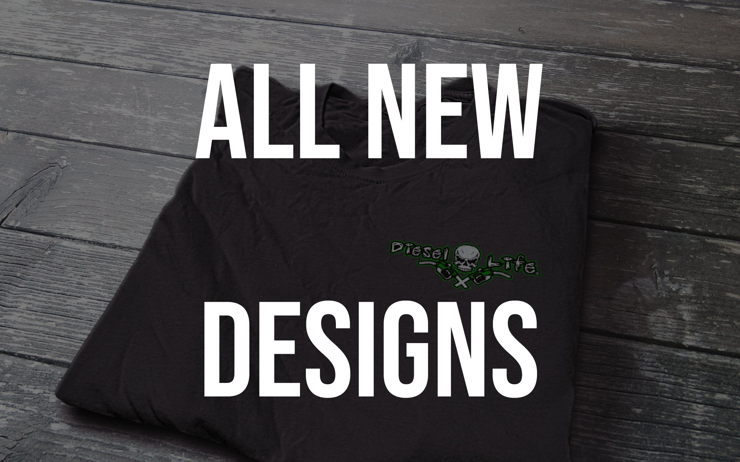 All New Diesel Life Designs