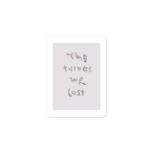The Things We Lost sticker