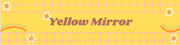 Yellow Mirror