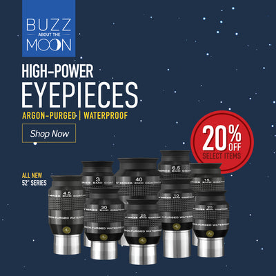 [Buzz About the Moon] High Power Eyepiece Argon Purged | Waterproof - 20% Off Select Items