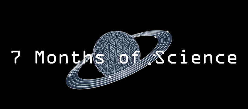 Explore Alliance Presents: 7 Months Of Science