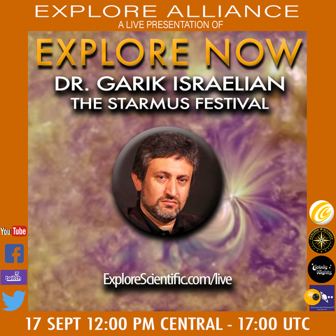 Dr. Garik Israelian Joins Scott Roberts on Explore Now