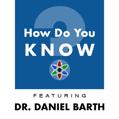 """Explore Alliance Presents """"How Do You KNOW"""" Featuring Dr. Daniel Barth"""