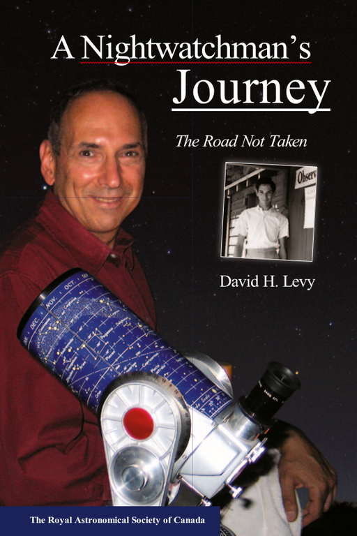A Nightwatchman's Journey : The Road Not Taken - Autographed by David H. Levy