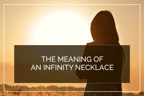 What is the Meaning of an Infinity Necklace?