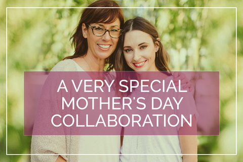 Mother's Day Collaboration