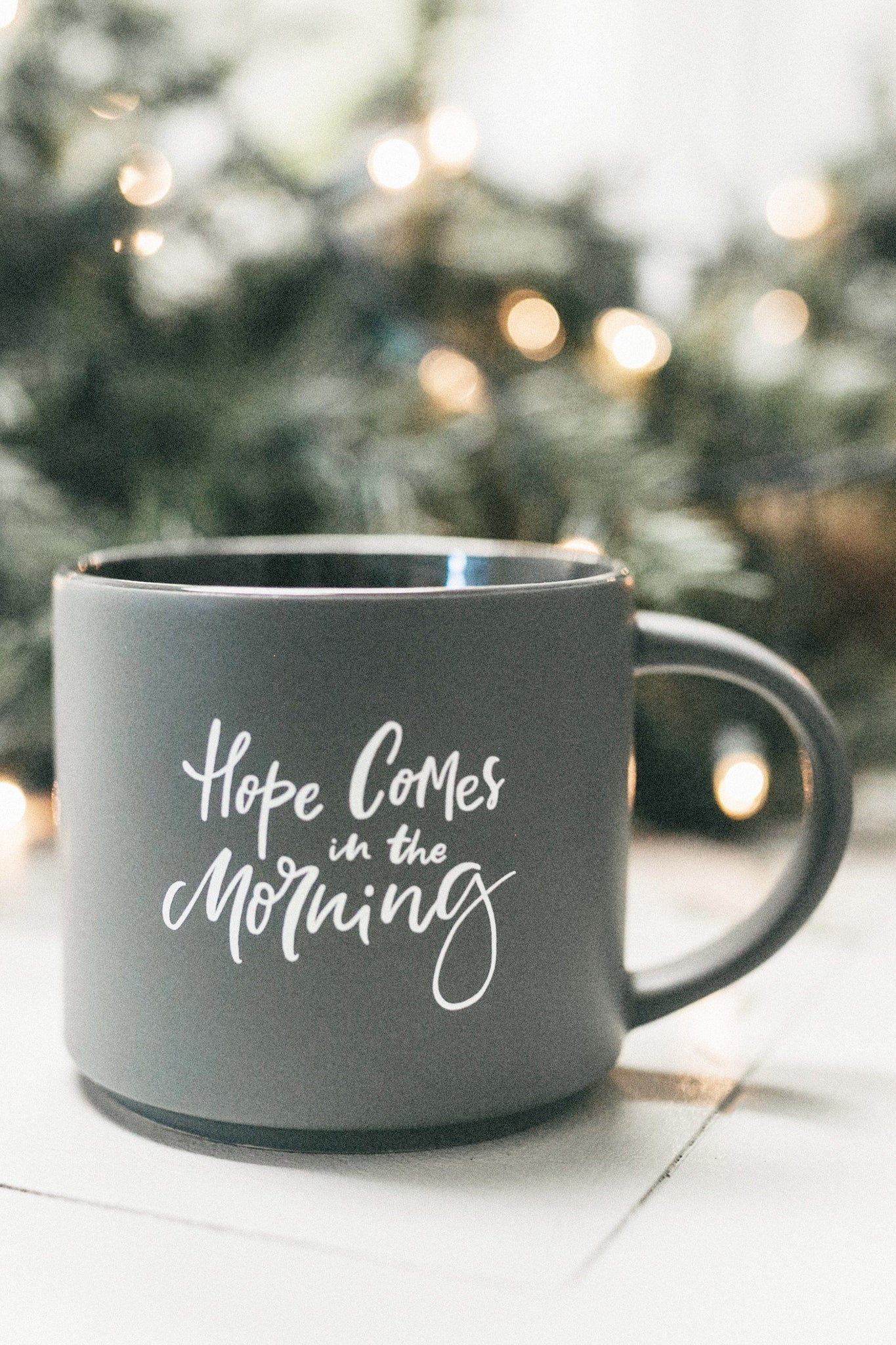 Hope Comes in the Morning Mug