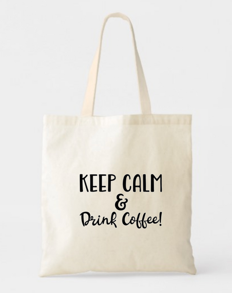 Keep Calm and Drink Coffee Canvas Tote Bags - GeorgiaBags