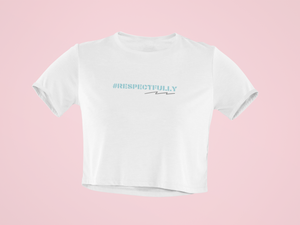 """RESPECTFULLY"" CROP - 29Collections"