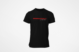 """RESPECTFULLY"" UNISEX TEE'S - 29Collections"