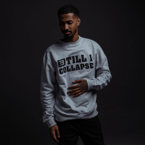 Till I Collapse Crewneck (Gray)