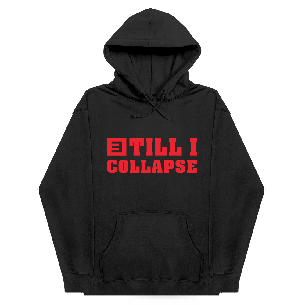 TILL I COLLAPSE HOODIE (BLACK)