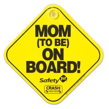 Safety 1st Baby on Board/Mom to be on Board Sign