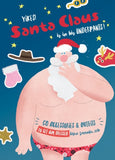 Yikes! Santa Claus is in his Underpants! Includes 50 Accessories & Outfits