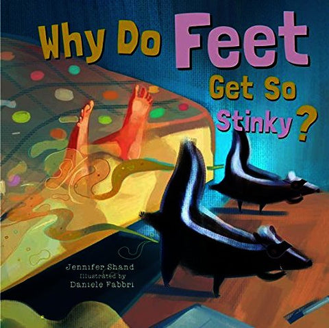 Why Do Feet Get So Stinky? Book