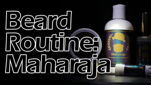Beard Routine: Maharaja