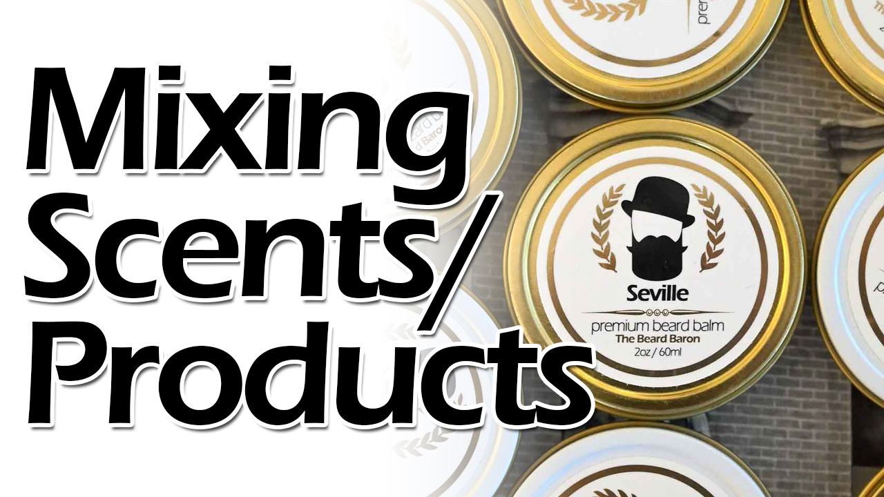 Mixing Beard Scents and Products