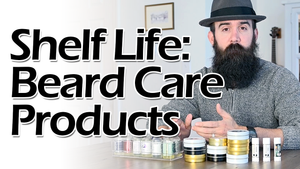 Shelf Life for Beard & Mustache Products