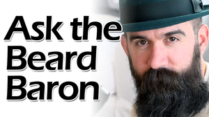 Ask the Beard Baron Episode 12