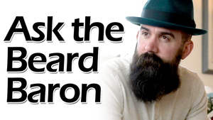 Ask the Beard Baron Episode 8