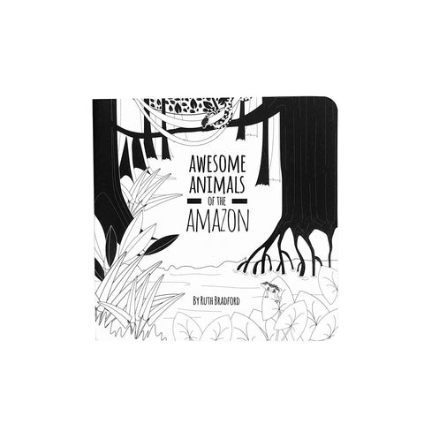 Awesome Animals of the Amazon black and white baby book
