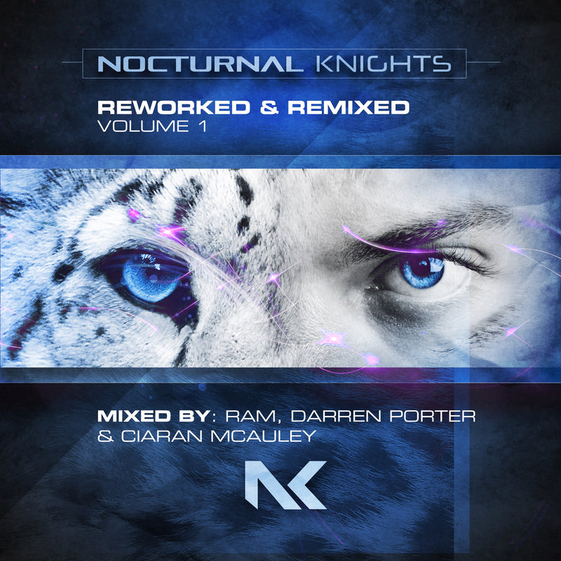 RAM, Darren Porter & Ciaran McAuley - Nocturnal Knights Reworked & Remixed Vol. 1
