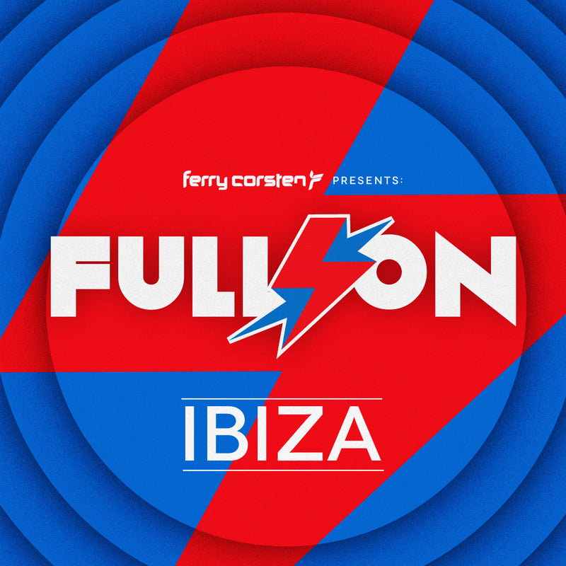 Ferry Corsten Presents Full On: Ibiza
