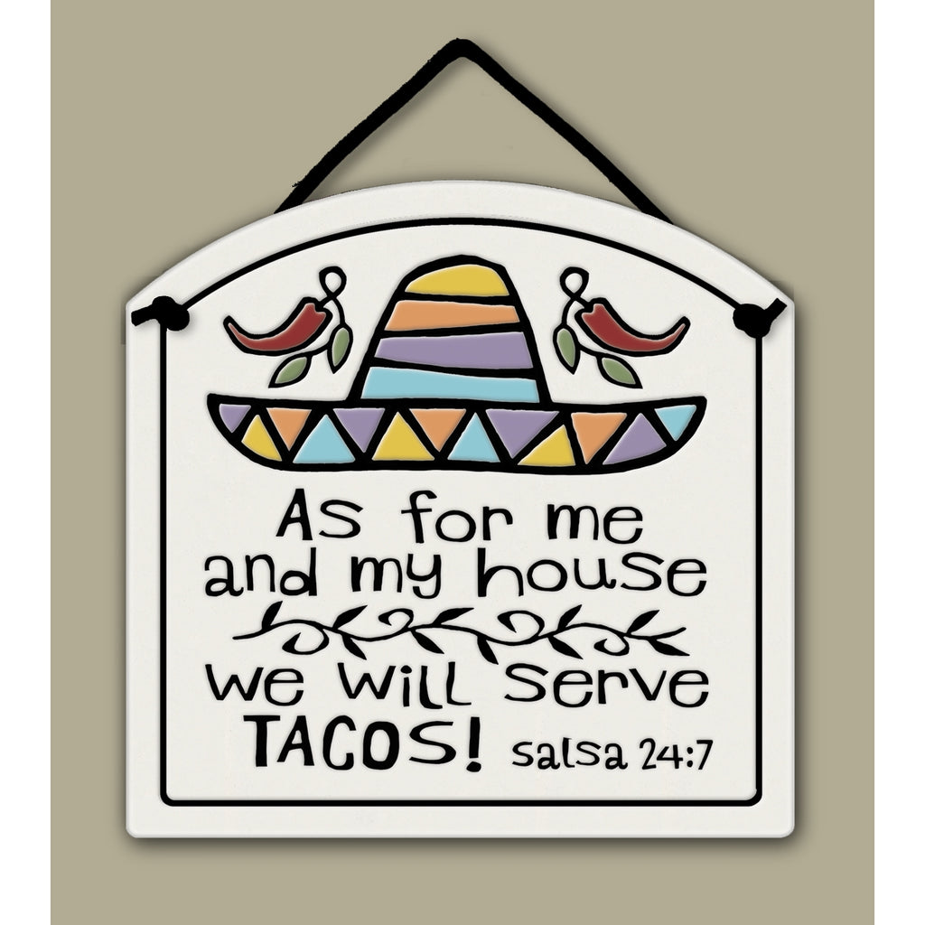 """As for me and my house we will serve tacos. Salsa 24:7."" Wall Plaque"