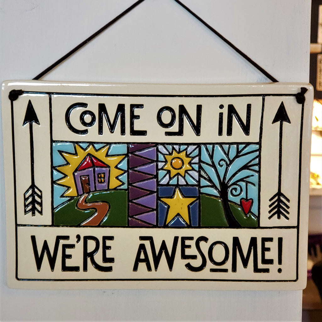 Come on In, We're Awesome! Plaque