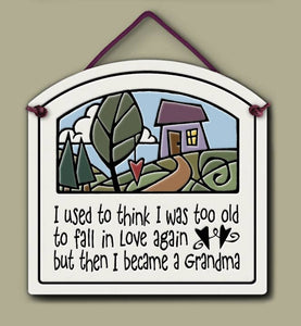 """I used to think I was too old to fall in love again, but then I became a Grandma"" Stoneware Plaque"
