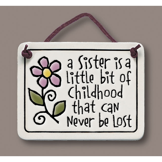 """A sister is a little bit of childhood that can never be lost"" Stoneware Plaque"