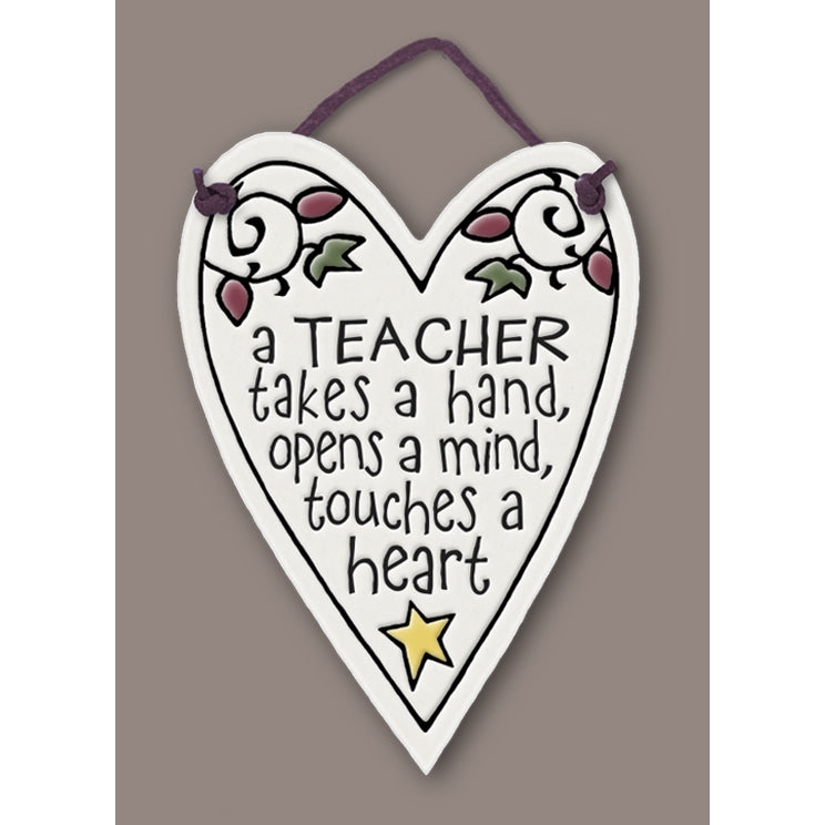 """A teacher takes a hand, opens a mind, touches a heart"" Stoneware Plaque"