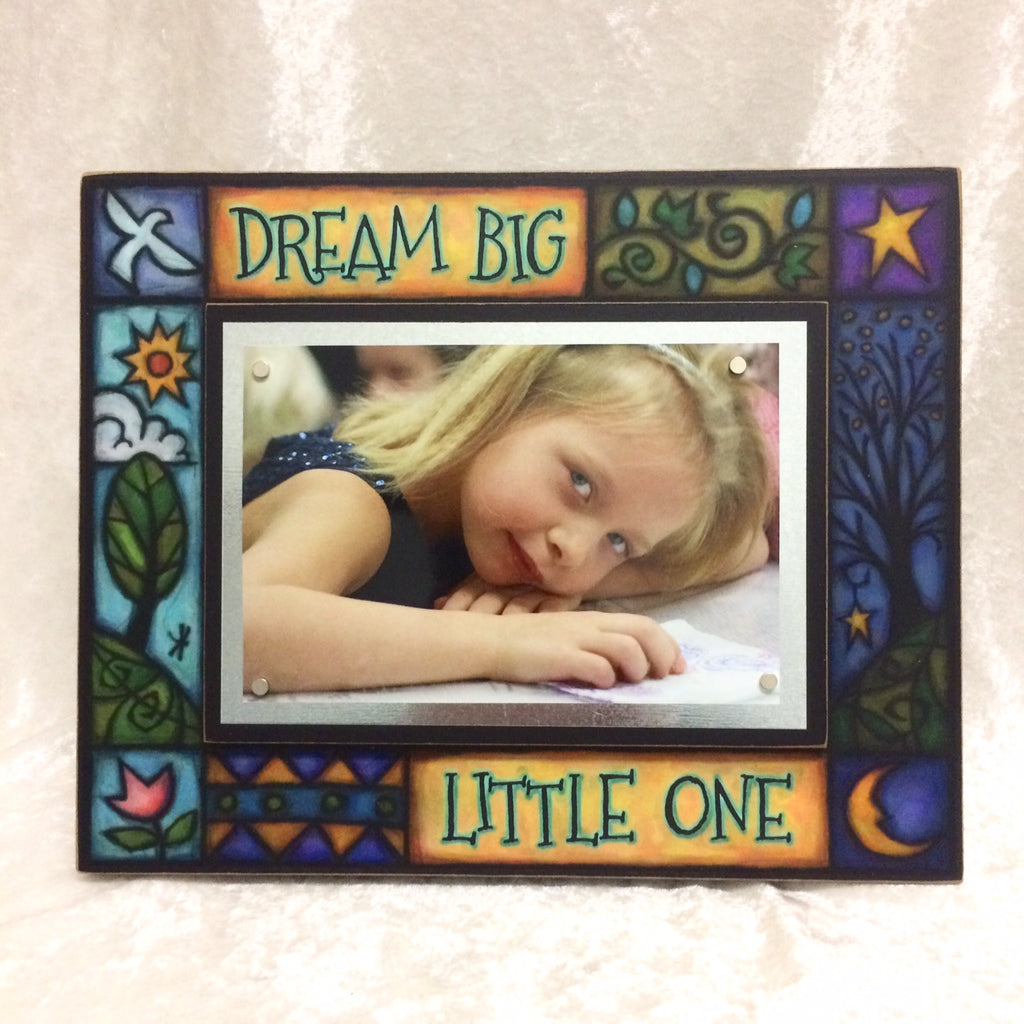 """Dream Big Little One"" Photo Frame"