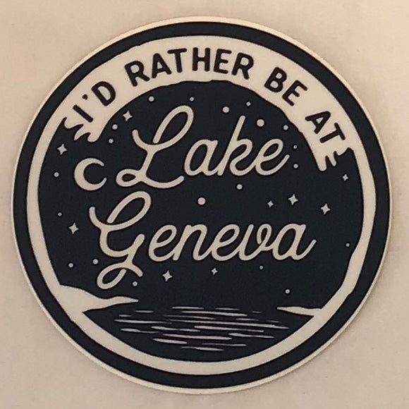 I'd Rather Be At Lake Geneva Sticker