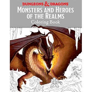 Monsters and Heroes of the Realms: a Dungeons & Dragons Coloring Book