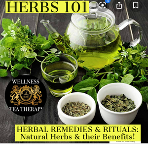 Herbal Remedies & Ritual: Know your Natural Herbs & Benefits