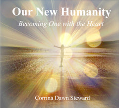Our New Humanity: Becoming One with the Heart (PDF version)