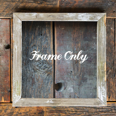 "SALE<br> Salvaged Wood Frame<br>Choice of w or w/out a 13"" print"